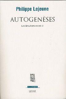 autogeneses-philippe-lejeune-Seuil-2013.jpg.jpg