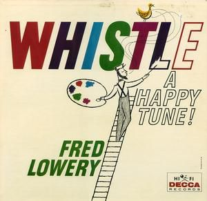 Fred-Lowery-Whistle-a-happy-tune-Decca-fl05.jpg