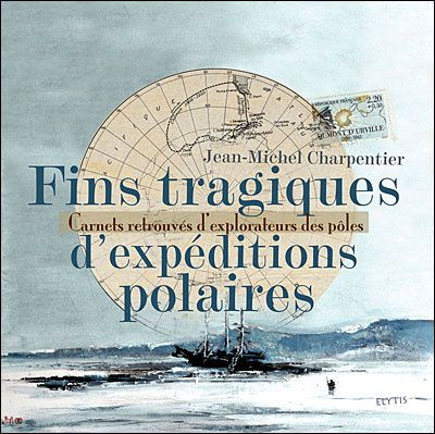 Jean-Michel-Charpentier-fins-tragiques-d-expeditions-polair.jpg