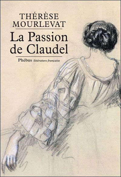 Therese-Mourlevat-La-passion-de-Paul-Claudel.jpg
