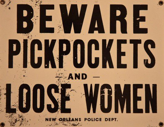 Beware-Pickpockets---Loose-Women---New-Orleans-Sign.jpeg