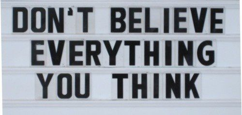 Don-t-believe-everything-you-think.jpeg