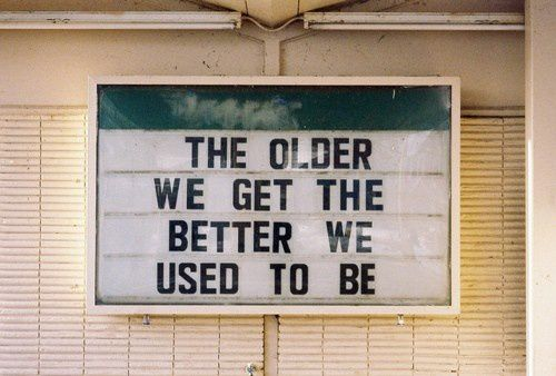 The-older-we-get.jpeg