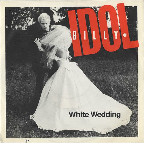 Billy-Idol-White-Wedding.jpg
