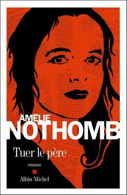 Amelie-Nothomb-Tuer-le-pere-2-110226_L.jpg