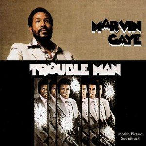 "Marvin Gaye : ""Trouble Man"" (Mototown, 1972)"