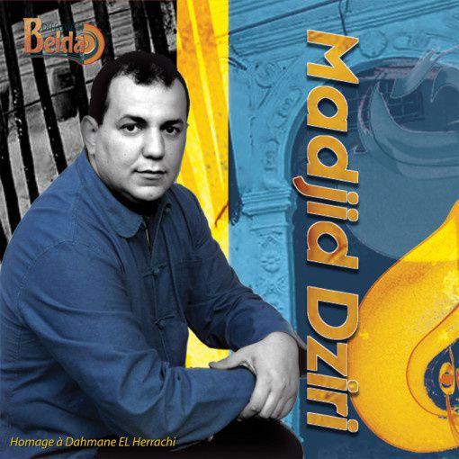 Hommage à Dahmane El Harrachi par Majid Dziri
