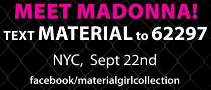 Meet the original Material Girl, Madonna, on Sept. 22, 2010 in NY