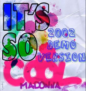 Listen to Madonna's demos ''It's So Cool'' 2002 and 2009 FULL