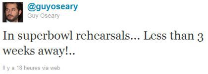 Guy Oseary: ''In superbowl rehearsals''