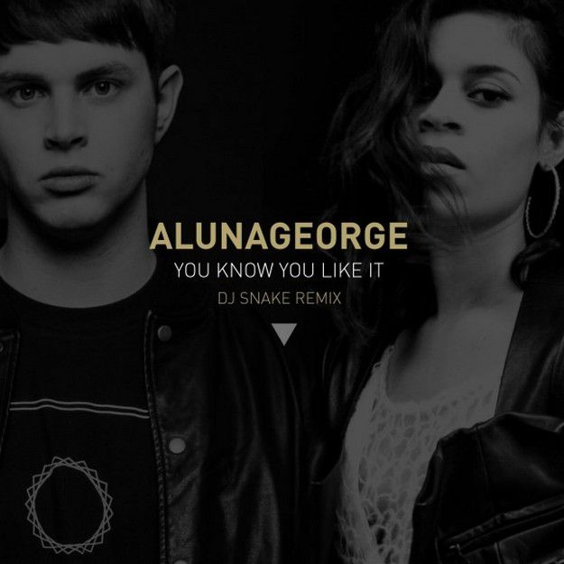 ALUNA-GEORGE---YOU-KNOW-YOU-LIKE-IT--dj-snake-remix-.jpg