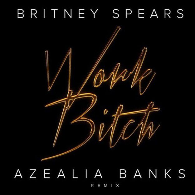 AZEALIA-BANKS-REMIX-OF-BRITNEY-SPEARS---WORK-BITCH.jpg