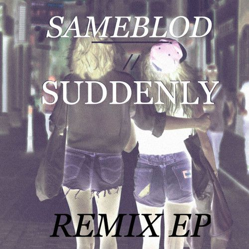 Sameblod---Suddenly-Remixes-EP-on-arcstreet-blog-mag-pari.jpg