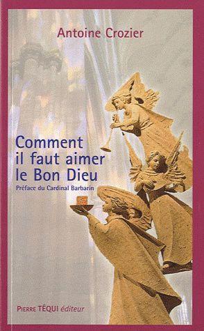 Comment-il-faut-aimer-le-Bon-Dieu-Antoine-Crozier-parousie-jpg