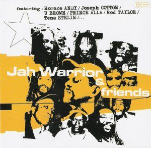 Jah Warrior And Friends