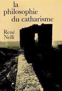 La philosophie du catharisme de rené Nelli