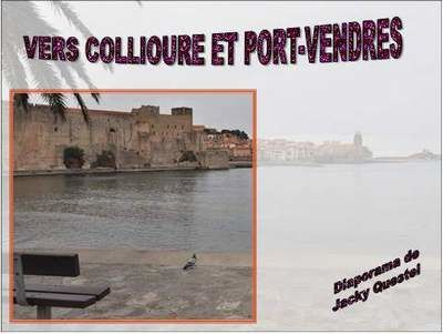 1 Vers Collioure et Port-Vendres
