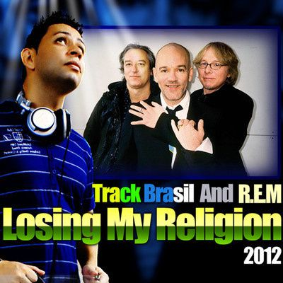 DJ-Track-Brasil-And-R.E.M---Losing-My-Religion-2012.jpg
