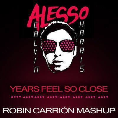 Alesso-vs-Calvin-Harris---Years-Feel-So-Close.jpg