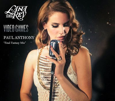 Lana-Del-Rey---Video-Games--Paul-Anthony-Final-Fantasy-Mix-.jpg