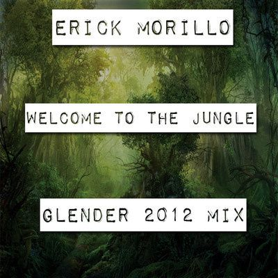 Erick-Morillo---Welcome-To-The-Jungle--Glender-Mix-.jpg
