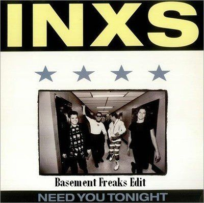I.N.X.S---I-Need-U-2nite--Basement-Freaks-Edit-.jpg