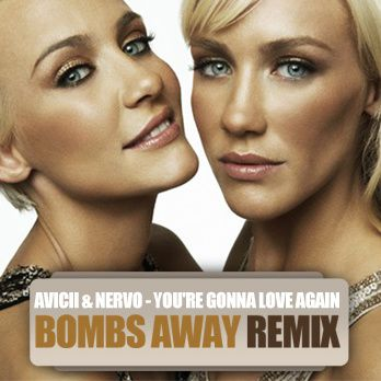Avicii---NERVO---You-re-Gonna-Love-Again--Bombs-Away-Re.jpg