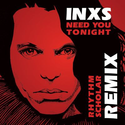 INXS---Need-You-Tonight--Rhythm-Scholar-Funk-Planets-Remix-.jpg