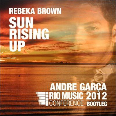 Rebeka-Brown---Sun-Rising-Up--Andre-Garca-bootleg-.jpg
