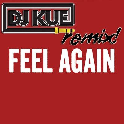 One-Republic---Feel-Again--It-s-The-DJ-Kue-Remix--.jpg