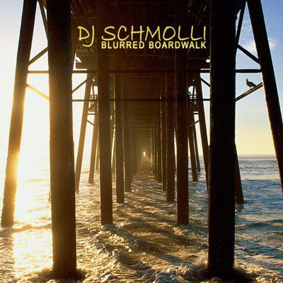 DJ Schmolli - Blurred Boardwalk (The Drifters vs. Robin Thi
