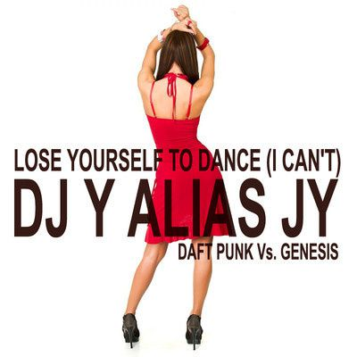 DJ-Y-Alias-JY---Lose-Yourself-To-Dance--I-Can-t-.jpg