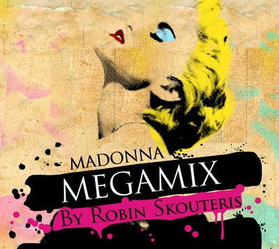 Madonna---The-Queen-Of-Pop-MEGAMIX--by-Robin-Skouteris--New.jpg