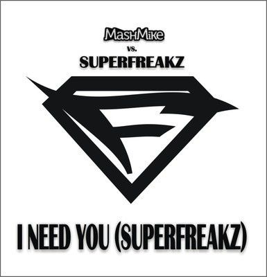 MashMike---I-Need-You--Superfreakz-.jpg