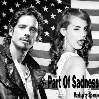 Sjoersje---Part-Of-Sadness--Chris-Cornell--Lana-Del-Rey-.jpg