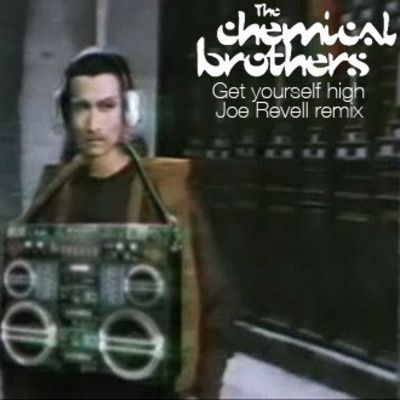 The-Chemical-brothers---Get-yourself-high--Joe-Revell-remix.jpg