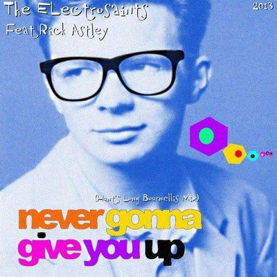 The-ELectrosaints-Feat-Rick-Astley---Never-Gonna-Give-You-U.jpg