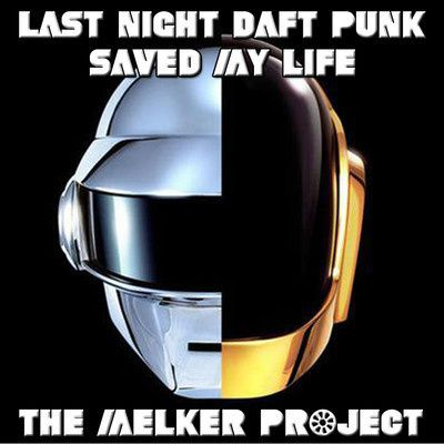 The-Melker-Project---Last-Night-Daft-Punk-Saved-My-Life--In.jpg