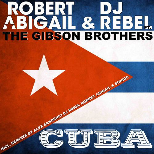 Robert-Abigail-DJ-Rebel-feat.-The-Gibson-Brothers-Cuba.jpg