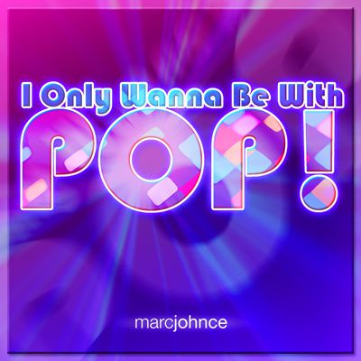 i-only-wanna-be-with-pop-400.jpg