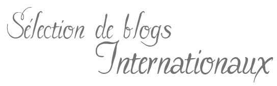 sélection blogs internationaux