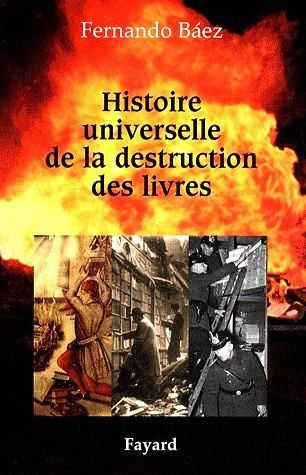 http://idata.over-blog.com/2/21/35/41/1-a-DESTRUCTIONS-LIVRES-a/His-de-la-destr-des-livres-F.baez--Co--Fayard.jpg