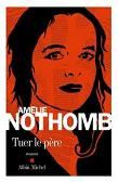 Amelie-Nothomb---Tuer-le-pere.jpg