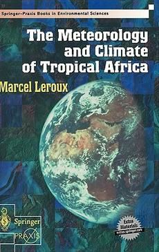 Leroux-The Meteorology and Climate of Tropical Africa