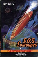 B.R. Bruss - SOS Soucoupes (1954)