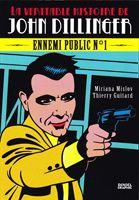 Mislov & Guitard - La véritable histoire de John Dillinger, ennemi public n°1 (2009)