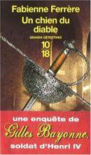 Fabienne Ferrère - Gilles Bayonne T1 : Un chien du diable (2006)