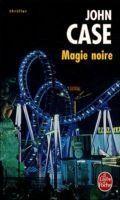 John Case - Magie noire (2004)
