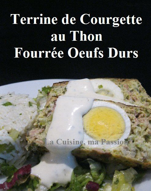terrine de courgette au thon fourr e oeufs durs la cuisine ma passion. Black Bedroom Furniture Sets. Home Design Ideas