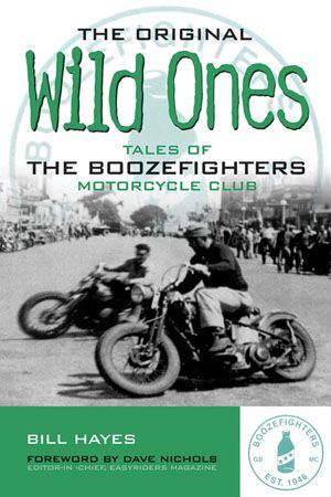 The Original Wild Ones : Tales of the Boozefighters Motorcycle Club